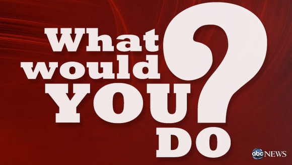 ABC&#8217;s &#8220;What Would You Do&#8221;: A Personal Perspective